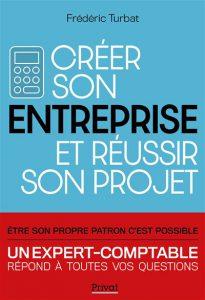 Créer son entreprise et réussir son projet - Frederic Turbat